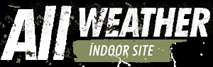 All Weather Indoor Site